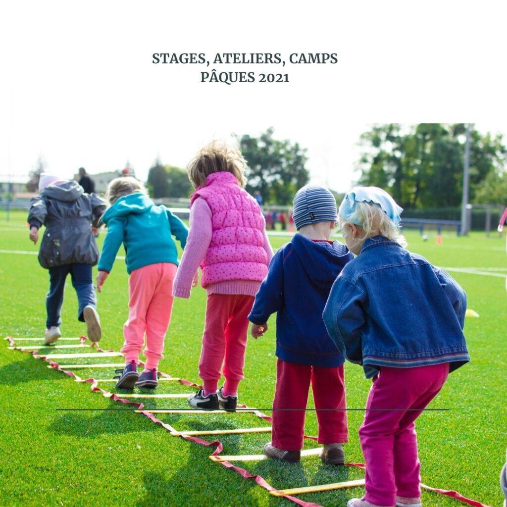 STAGES, ATELIERS, CAMPS PÂQUES 2021 (2)